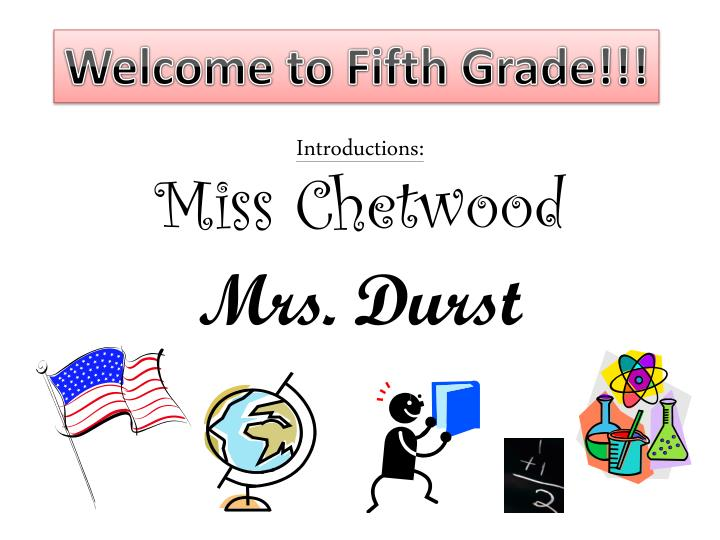 Welcome to Fifth Grade!!!