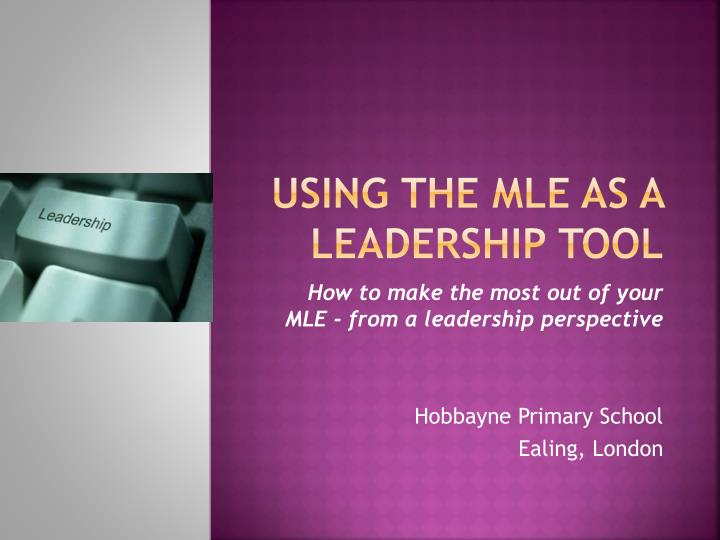 Using the mle as a leadership tool