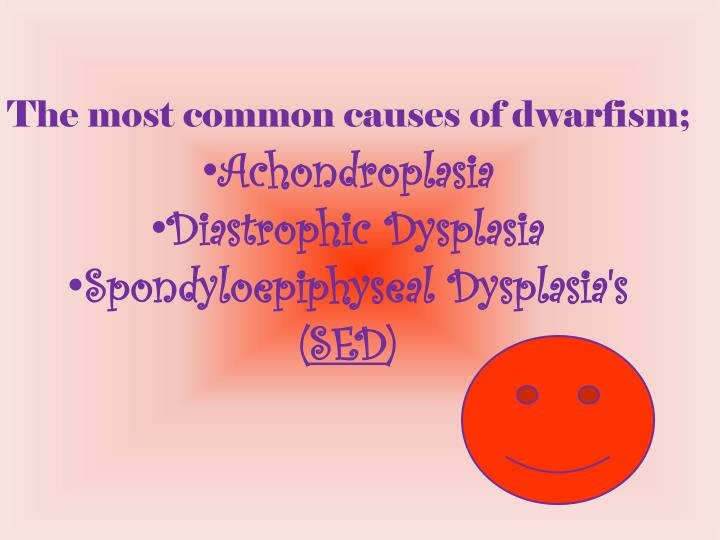 The most common causes of dwarfism;