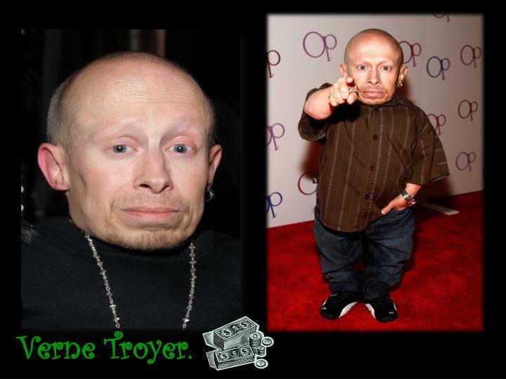 Verne Troyer.
