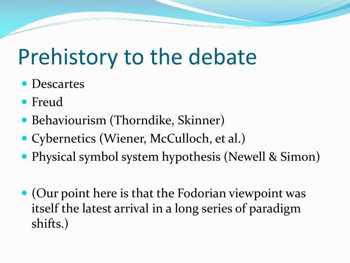 Prehistory to the debate