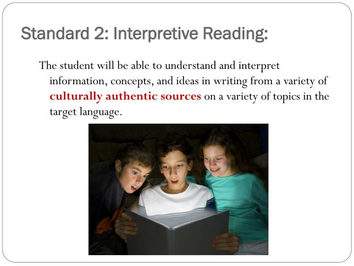 Standard 2: Interpretive Reading: