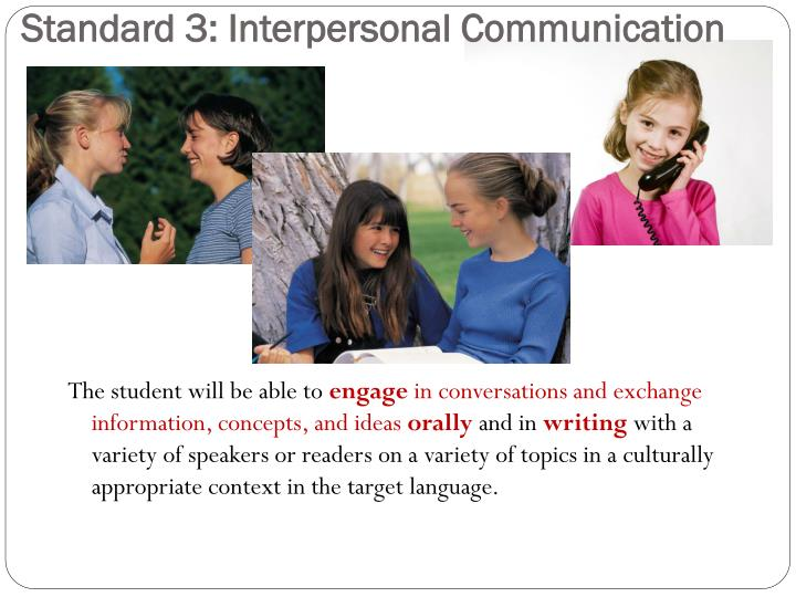 Standard 3: Interpersonal Communication