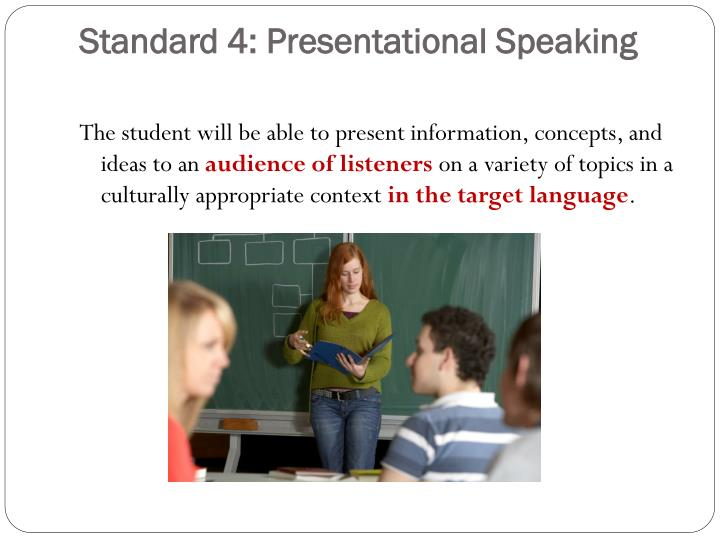 Standard 4: Presentational Speaking