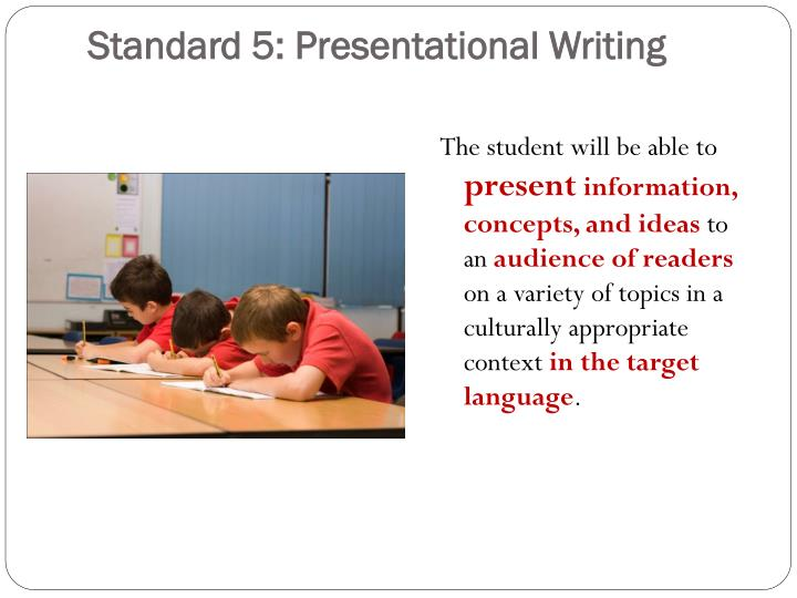 Standard 5: Presentational Writing