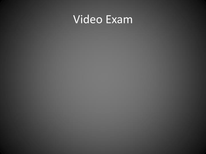 Video Exam
