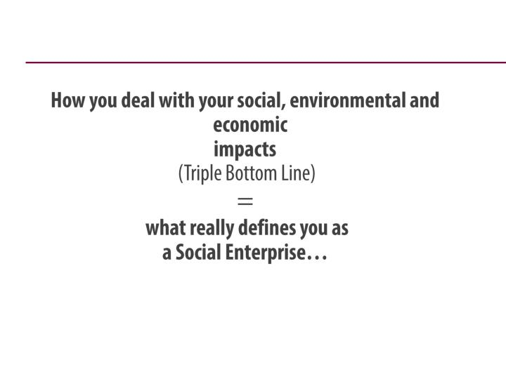 How you deal with your social, environmental and economic