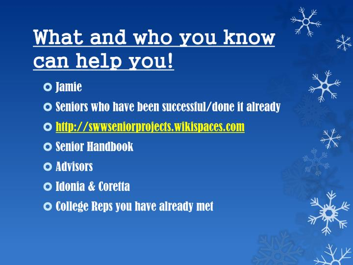 What and who you know can help you!