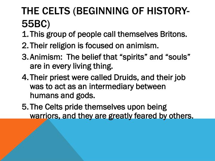The Celts (BEGINNING OF HISTORY-55bC)