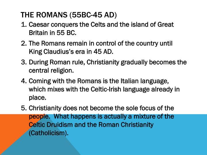 The Romans (55Bc-45 AD)