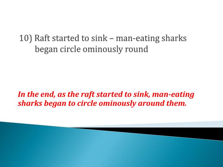10) Raft started to sink – man-eating sharks