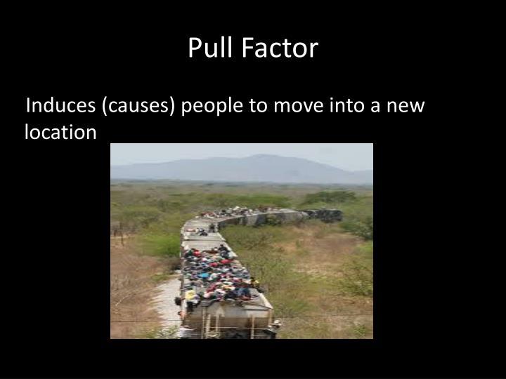 Pull Factor