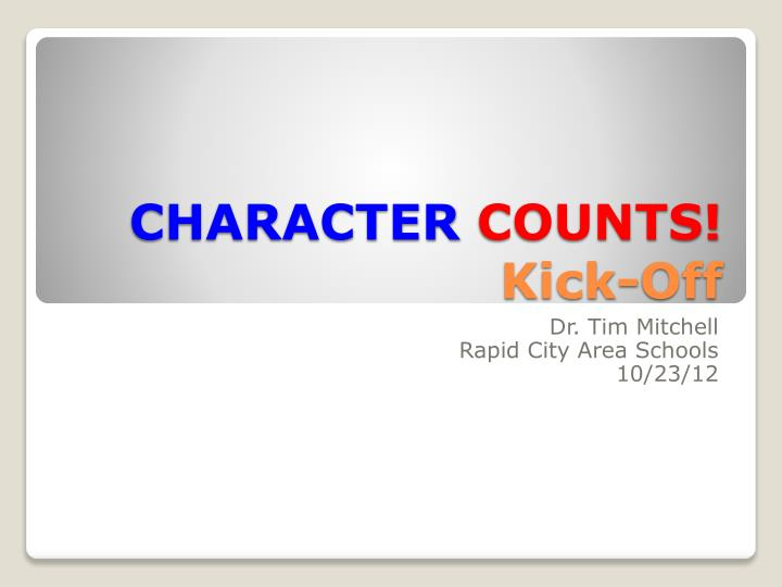 Character counts kick off