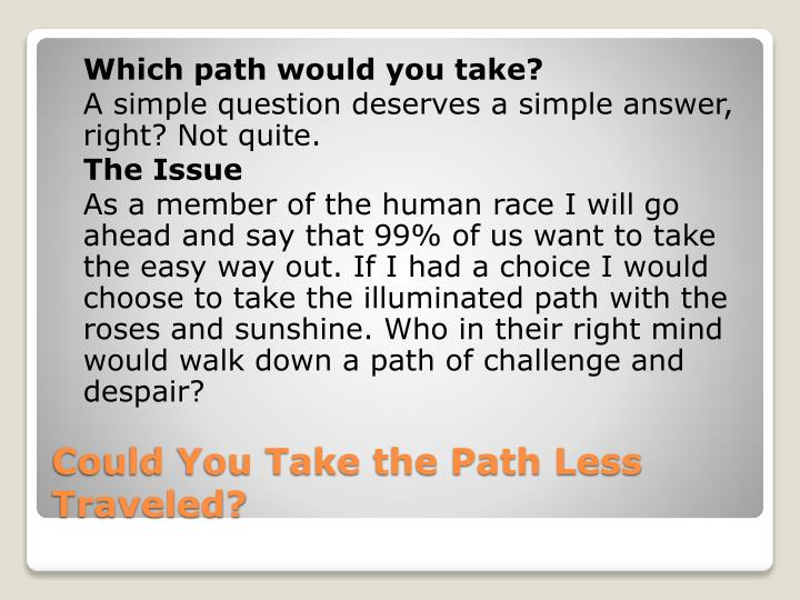 Which path would you take?