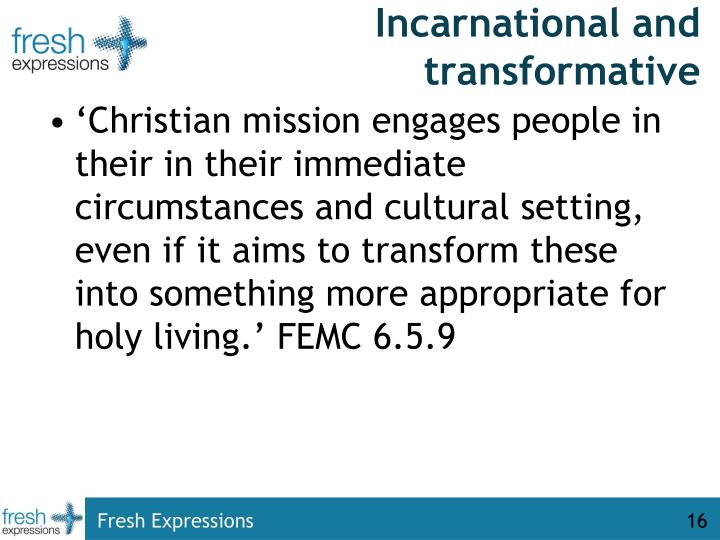 Incarnational and transformative