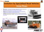 evolution by specialized road vehicles snow plows