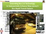 extending bus 2 0 technology to substantially enhance new jersey s bus rapid transit system1