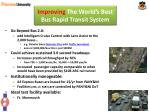 improving the world s best bus rapid transit system1