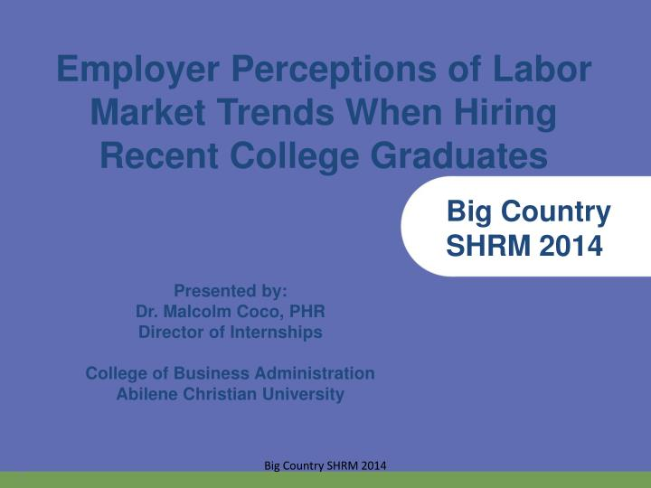 Employer perceptions of labor market trends when hiring recent college graduates