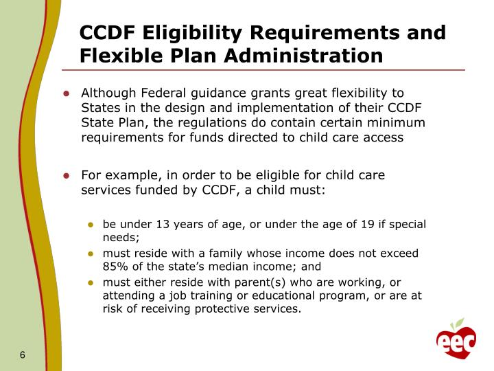 CCDF Eligibility Requirements and Flexible Plan Administration