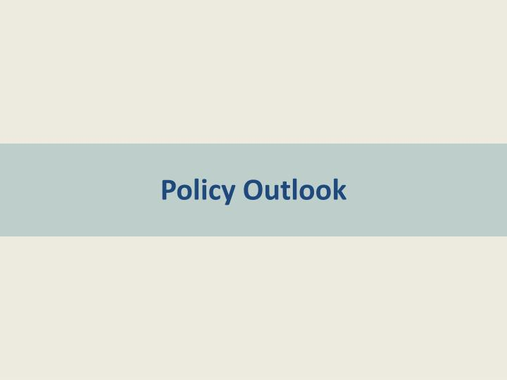 Policy Outlook