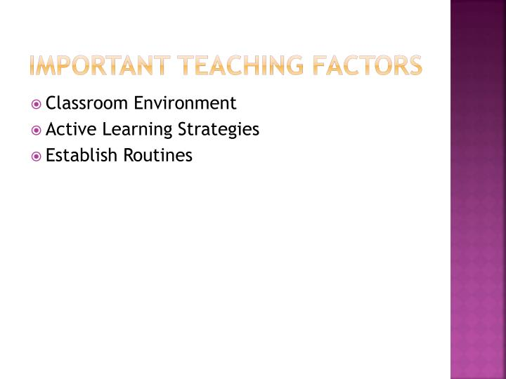 Important teaching factors
