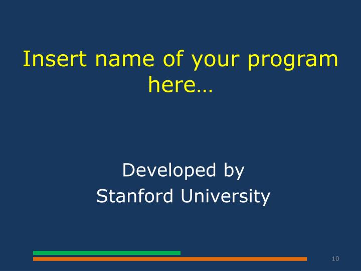 Insert name of your program here…