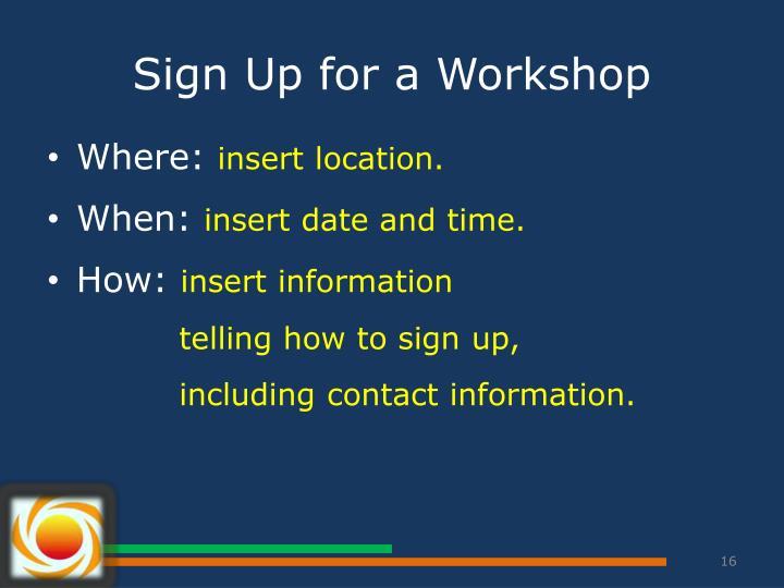 Sign Up for a Workshop