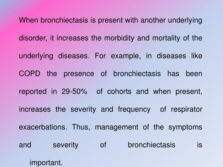 When bronchiectasis