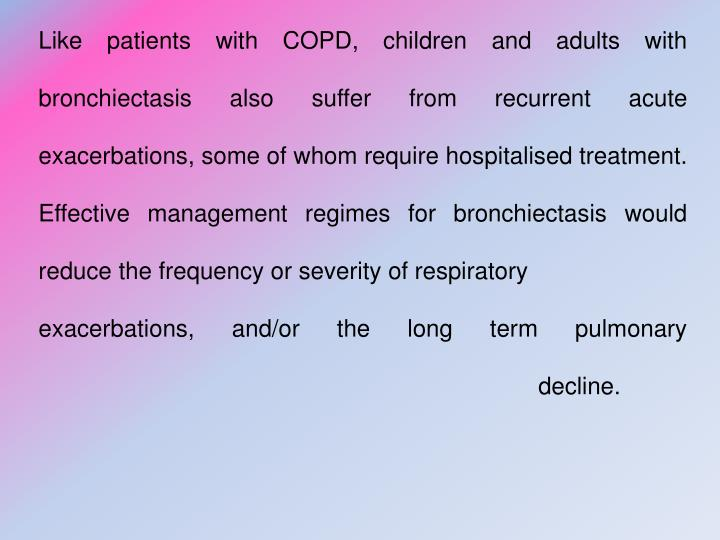 Like patients with COPD, children and adults with