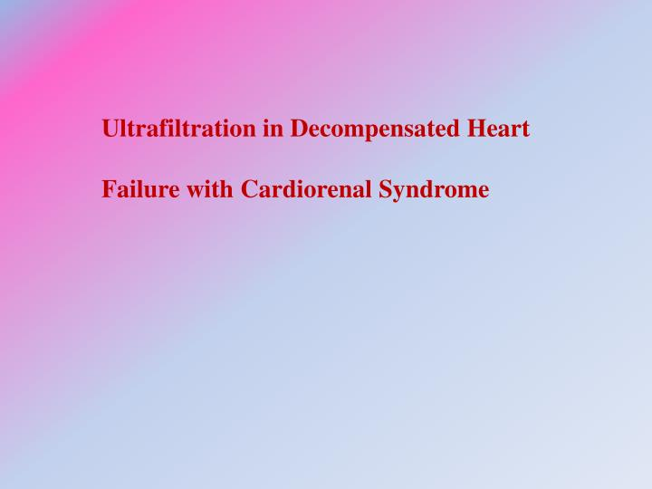 Ultrafiltration in Decompensated Heart Failure with