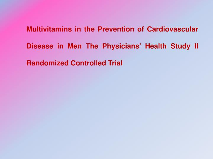 Multivitamins in the Prevention of Cardiovascular Disease in