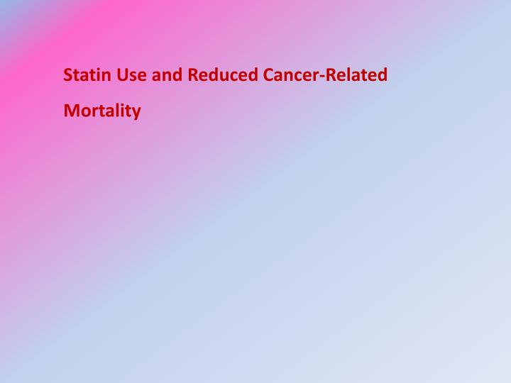 Statin Use and Reduced