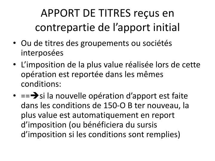 APPORT DE TITRES reçus en contrepartie de l'apport initial