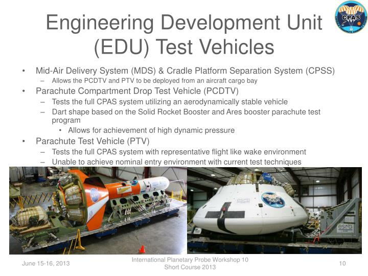 Engineering Development Unit (EDU) Test Vehicles