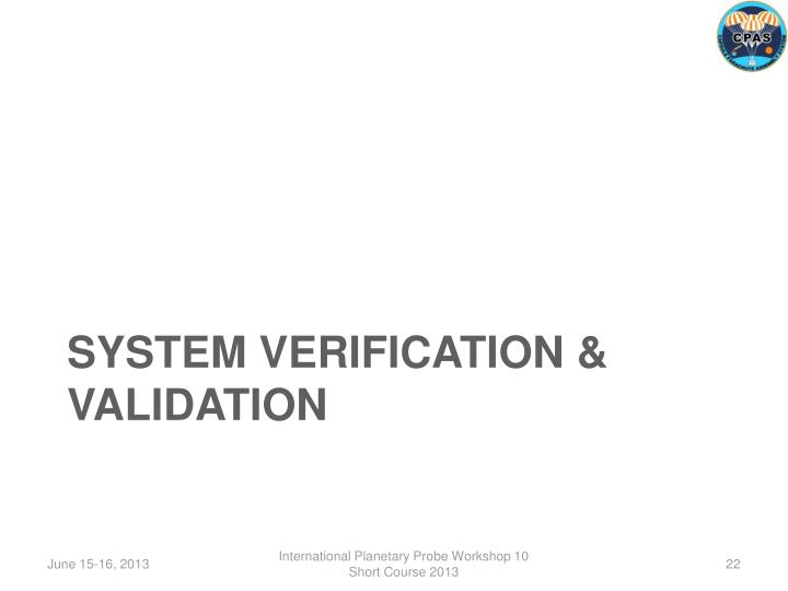 SYSTEM VERIFICATION & VALIDATION