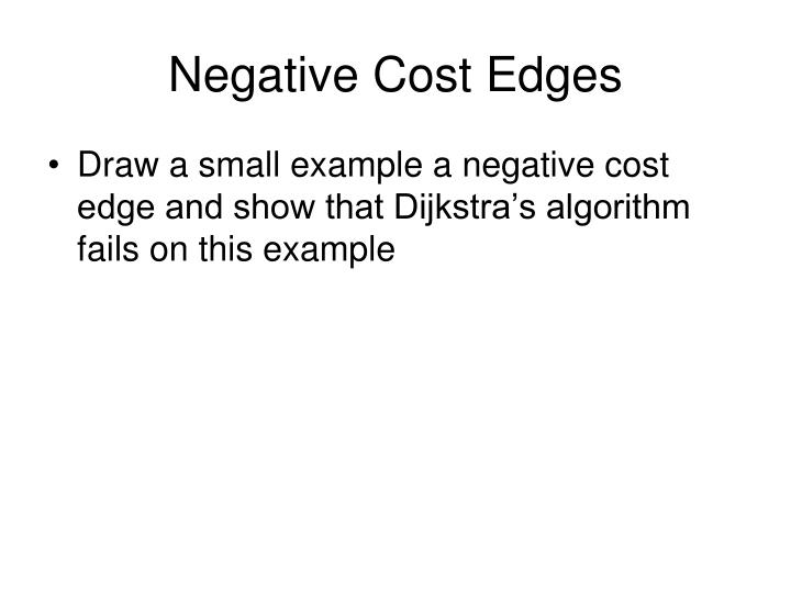 Negative Cost Edges