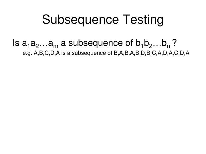 Subsequence Testing