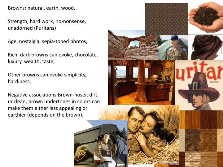 Browns: natural, earth, wood,
