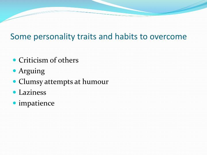 Some personality traits and habits to overcome