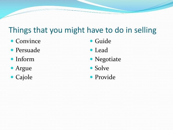 Things that you might have to do in selling
