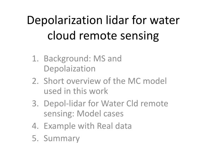 Depolarization lidar for water cloud remote sensing