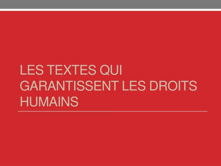 Les textes qui garantissent les droits humains