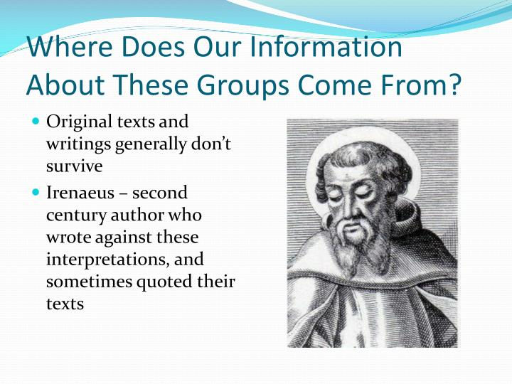 Where Does Our Information About These Groups Come From?