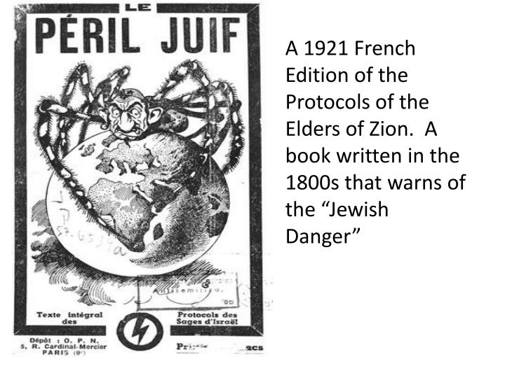 "A 1921 French Edition of the Protocols of the Elders of Zion.  A book written in the 1800s that warns of the ""Jewish Danger"""