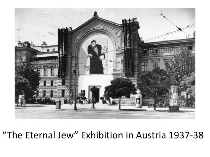"""The Eternal Jew"" Exhibition in Austria 1937-38"