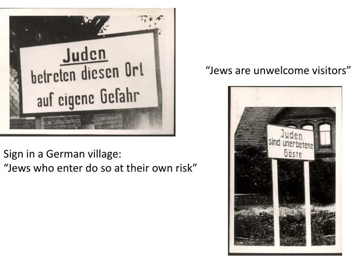 """Jews are unwelcome visitors"""