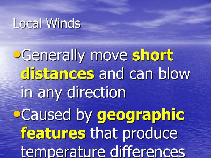 Local Winds