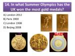 14 in what summer olympics h as the uk won the most gold medals