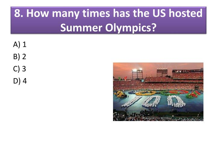 8. How many times has the US hosted Summer Olympics?